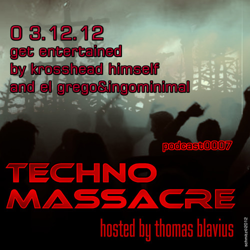 T3CHNO MASSACRE PODCAST 07 with El Grego & Ingominimal