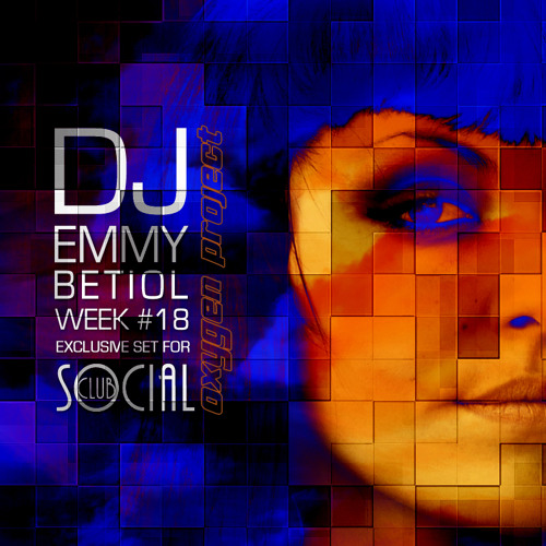 Oxygen Project -  Week #18 Mixed by Emmy Betiol