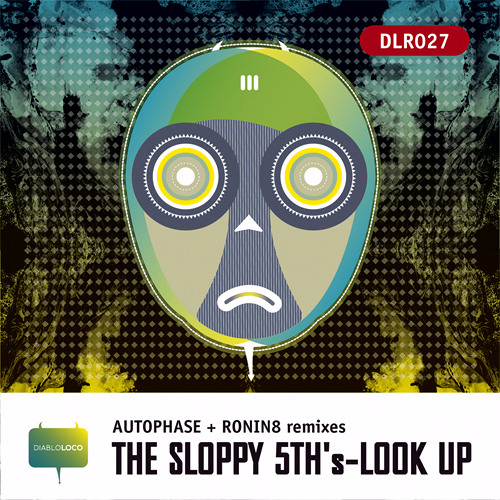 THE SLOPPY 5TH's - LooK UP (Ronin8 RMX) [OUT NOW]
