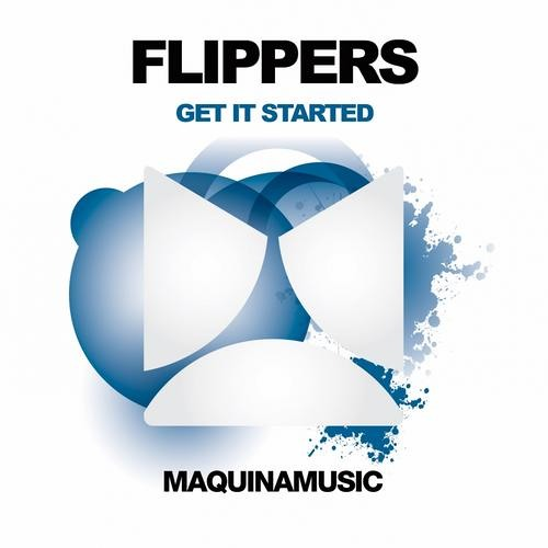 Flippers - Get It Started (Original Mix) Preview