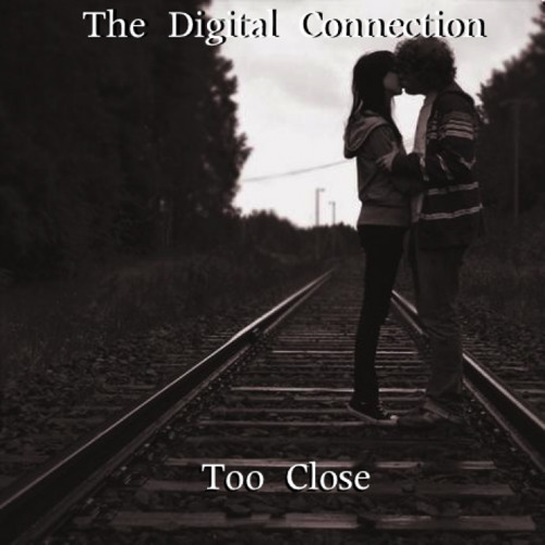 The Digital Connection - Too Close [Free Download]