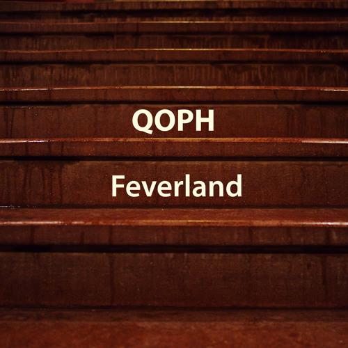 QOPH Feverland