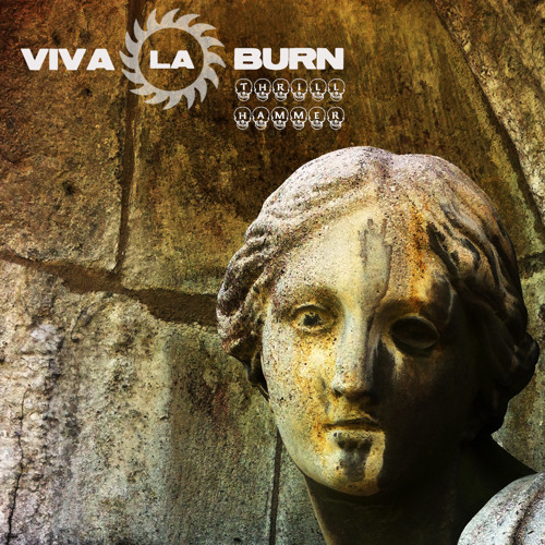 Viva La Burn - Thrill Hammer - 03 E is for Existence