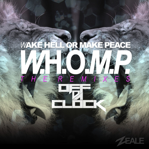 ZEALE - W.H.O.M.P ODC Remix EP (FREE DOWNLOAD IN DESCRIPTION)