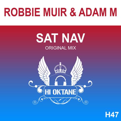 HI OKT 047 - Robbie Muir & Adam M - Sat Nav