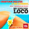 Cristian Deluxe & Mr. Rommel - Me Vuelves Loco (Jarni Hand´s Up Remix)