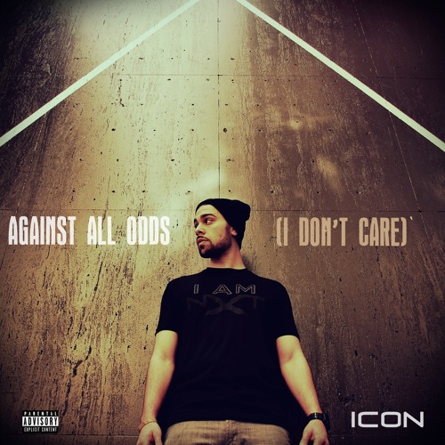 Against All Odds (I Don't Care)