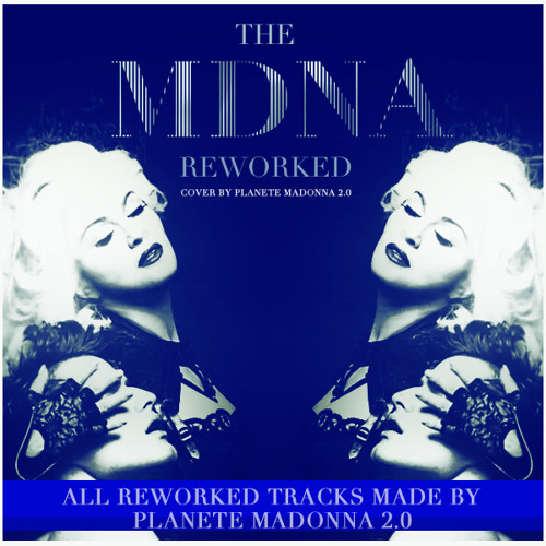 Justify My Love (MDNA Reworked Remix by Planete Madonna 2,0)