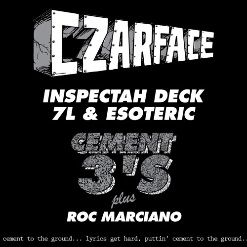 CZARFACE (Inspectah Deck & 7L & Esoteric) f/ Roc Marciano 'Cement 3's'