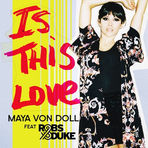 Maya von Doll feat. Robs & Duke - Is This Love (MASTER)