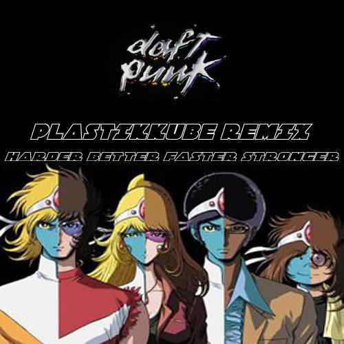 Daft Punk - Harder Better Faster Stronger ( Plastikkube Remix )