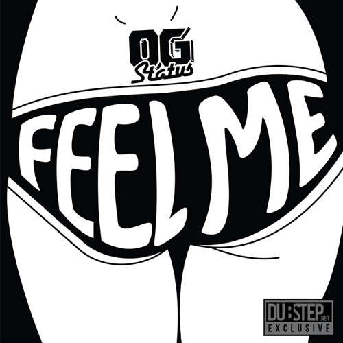Feel Me by OG Status - Dubstep.NET Exclusive
