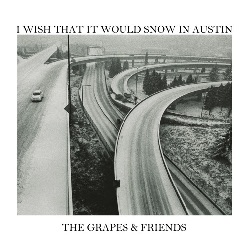 I Wish That It Would Snow In Austin - The Grapes & Friends