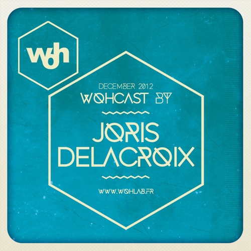 WOHcast December 2012 : Joris Delacroix - Deep !