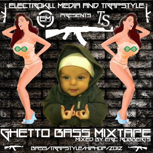 ︻╦╤─ GH€tTo Ba$$ Mixtape ︻╦╤─ - Mixed by Eric Robberts [TRAP/BASS/HIPHOP] [Free Download]