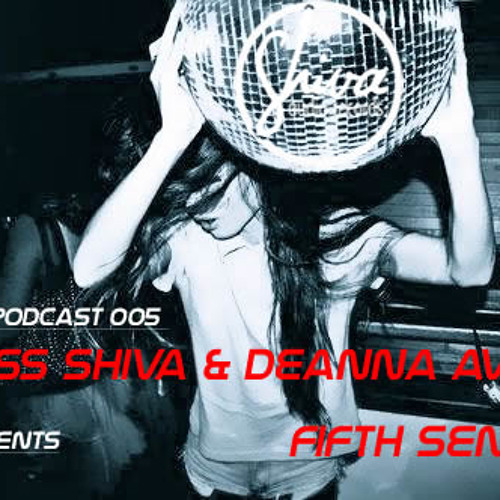 Miss Shiva & Deanna Avra Presents SAR Podcast 005 *Fifth Sence*@ Inmyradio.com
