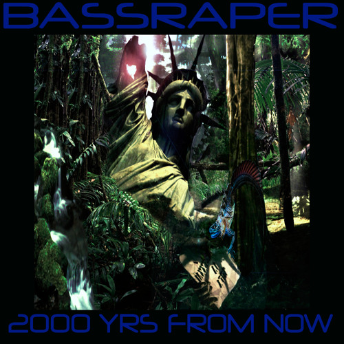 BassRaper - 2000 Years From Now
