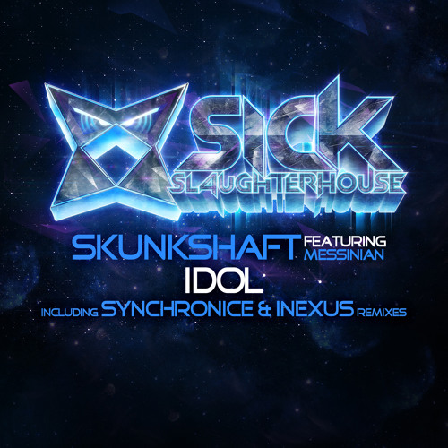 Skunkshaft feat. Messinian - Idol (Synchronice Remix) (SICK SLAUGHTERHOUSE) PREVIEW