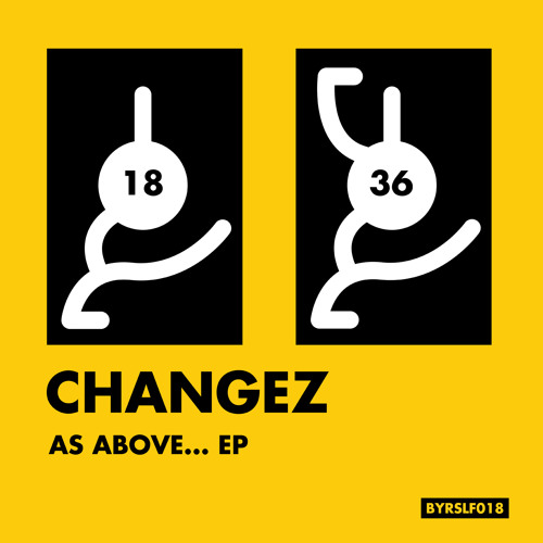 Changez - As Above... EP [BYRSLF018]