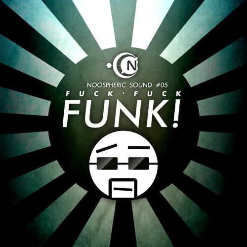 Noospheric - FUCK FUCK FUNK! - // FREE DOWNLOAD