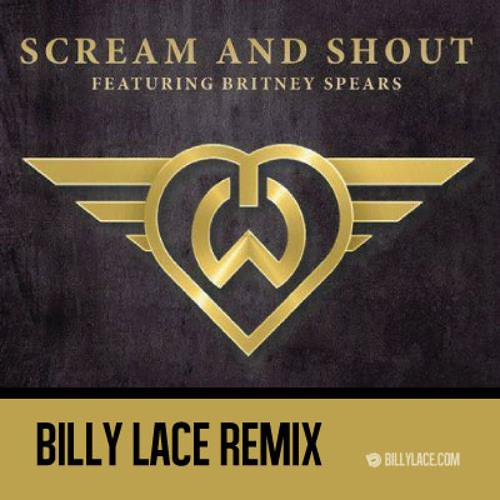 Scream & Shout (Billy Lace Remix) SC Edit