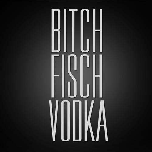 Kein Schwanz-Bitch Fisch Vodka
