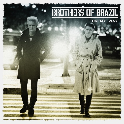 Brothers of Brazil - On My Way EP