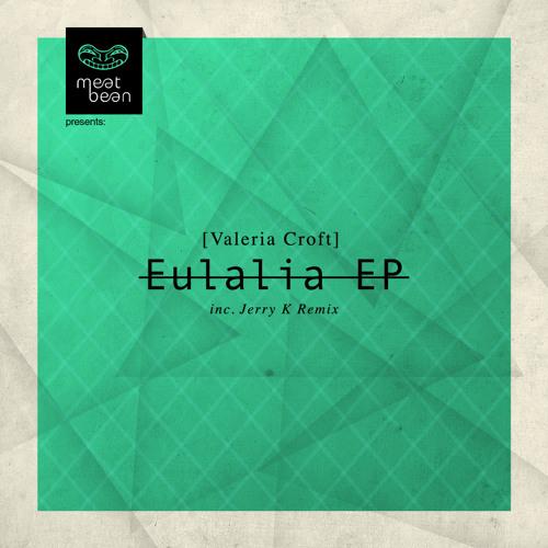 Valeria Croft - Eulalia (Jerry K remix)