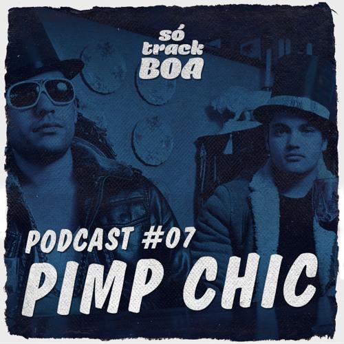 Pimp Chic! - SOTRACKBOA @ Podcast # 007