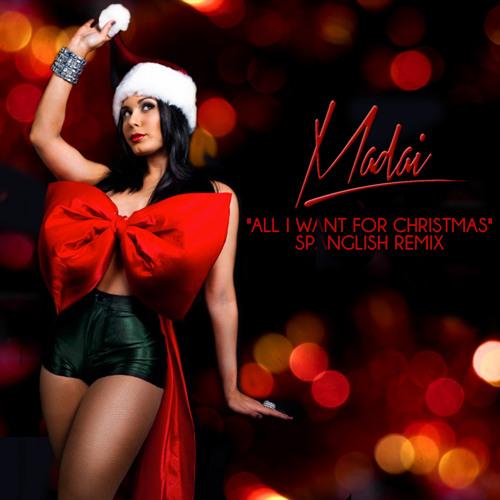 All I want for Christmas (remix spanglish) - Madai