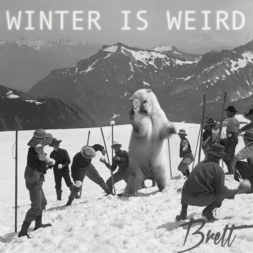 Brett - Winter is Weird Mix