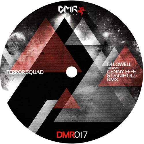 Dj Lowell - Terror Squad (Dani Holl, Genny Effe Remix) DMR Digital