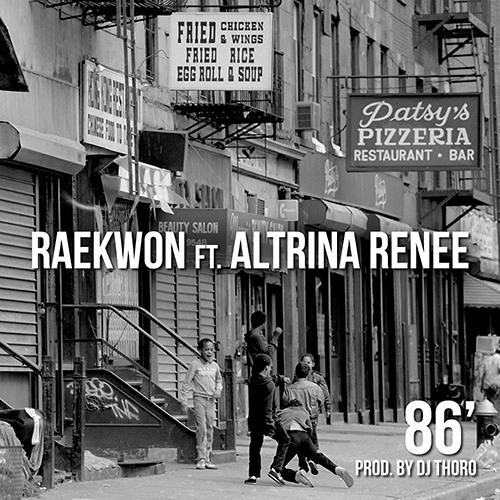 Raekwon Ft Altrina Renee – 86