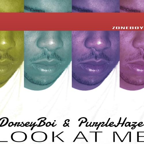 LOOK AT ME   DorseyBoi & PurpleHaze  Official Mixtape Song