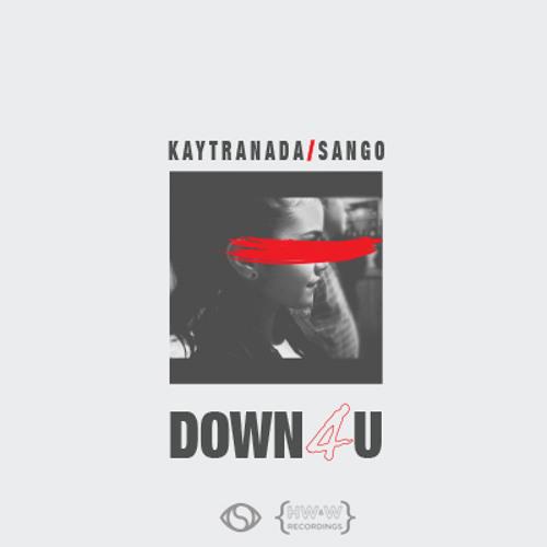 Kaytranada & Sango - Down4U