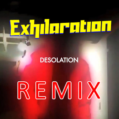 Andrew Huang - Desolation (Exhilaration Remix) (Unmastered)