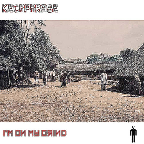 kechPhrase - I'm On My Grind