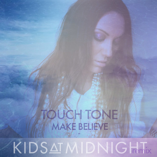 Touch Tone - Make Believe (Kids At Midnight Remix)