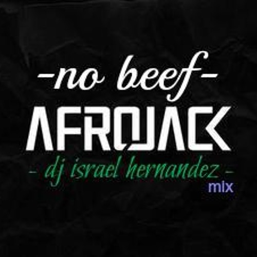 Afrojack & Steve Aoki Ft. Miss Palmer - No Beef ( Israel Hernandez Mix )