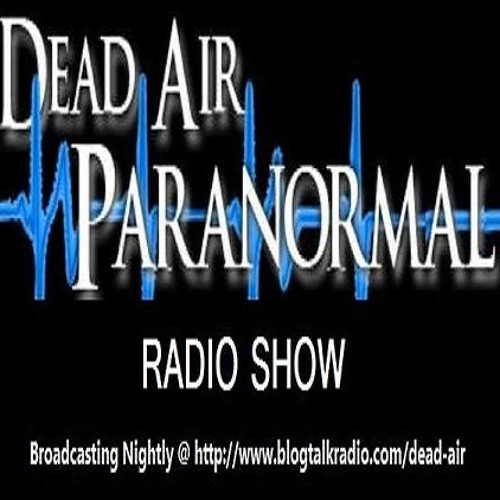Paranormal Call-Out on Dead Air Paranormal Radio 12/03/12 George Lopez & Boler Bomb