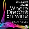 Allan Zax - Where Dreams Entwine (original mix) extended preview