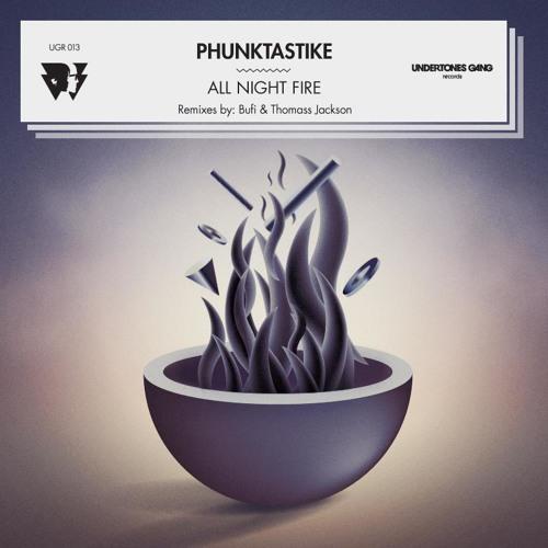 Phunktastike - All Night Fire (Original Mix)96kbpsClip