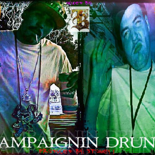 """""""CAMPAIGNIN DRUNK""""  STONEY 1 ft. T-GUNNZ  2012"""