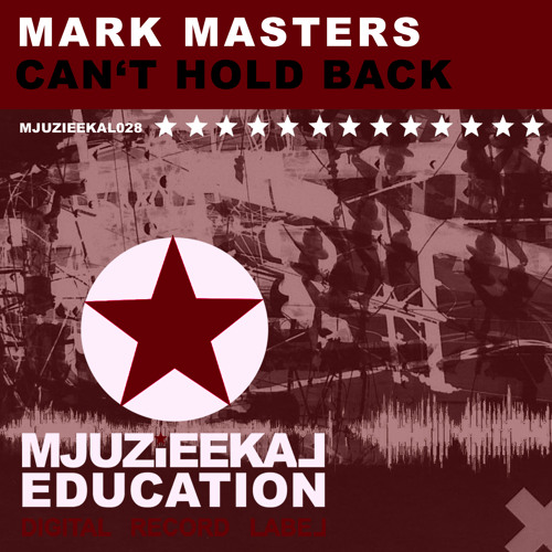 OUT NOW! Mark Masters - Can't Hold Back (Original Mix)