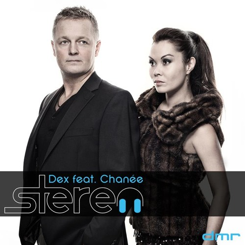 Dex ft. Chaneé - Stereo (Denz Remix) **PREVIEW** SOON OUT!