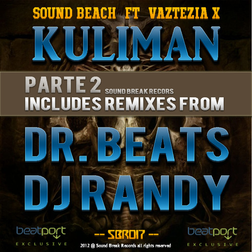 SBR017 Sound Beach Ft Vazteria X - Kuliman (Dr Beats Remix) OUT NOW!