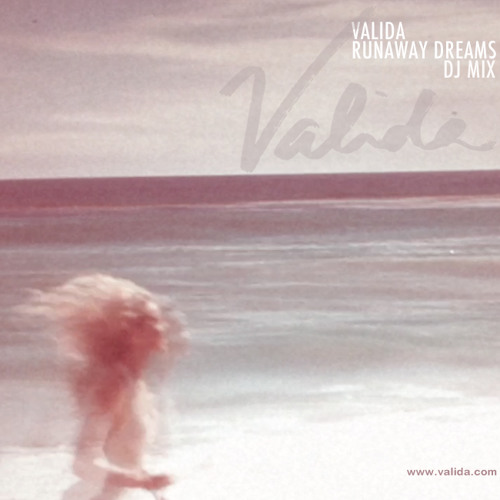 Valida - Runaway Dreams