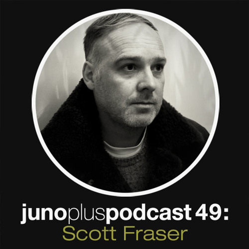 Juno Plus Podcast 49 - Scott Fraser