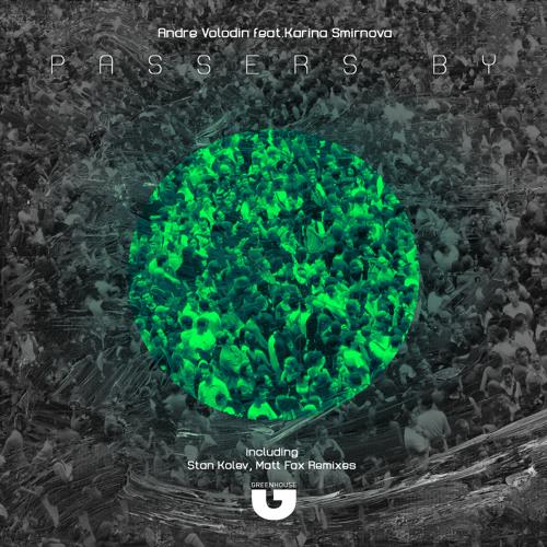 Andre Volodin feat. Karina Smirnova - Passers (Stan Kolev Remix)