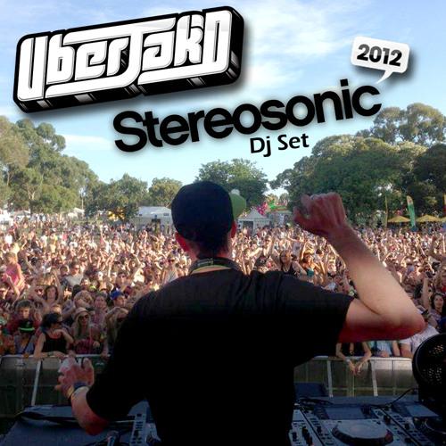 Stereosonic 2012 Uberjakd Live Dj Set